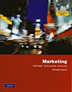 Marketing: Defined, Explained, Applied by…