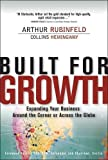Rubinfeld, Arthur: Built for Growth: Expanding Your Business Around the Corner or Across the Globe (paperback)