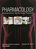 Adams, Michael P.: Pharmacology: Connections to Nursing Practice and Student Workbook and Resource Guide and MyNursingLab Access Card Package