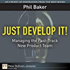 Just Develop It!: Managing the Fast-Track…