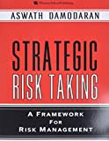 Damodaran, Aswath: Strategic Risk Taking: A Framework for Risk Management (paperback)