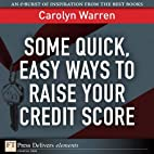 Some Quick, Easy Ways to Raise Your Credit…