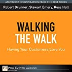 Walking the Walk: Having Your Customers Love…