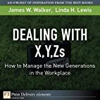 Dealing with X, Y, Zs: How to Manage the New…