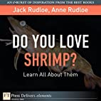Do You Love Shrimp?: Learn All About Them by…