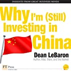 Why I'm (Still) Investing in China by Dean…