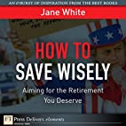 How to Save Wisely: Aiming for the…