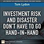 Investment Risk and Disaster Don't Have to…