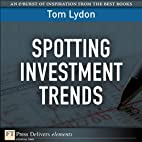 Spotting Investment Trends by Tom Lydon