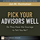 Pick Your Advisors Well: Do They Have the…