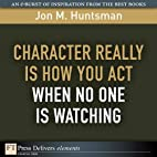 Character REALLY Is How You Act When No One…