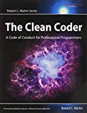 Martin, Robert C.: The Clean Coder: A Code of Conduct for Professional Programmers (Robert C. Martin Series)