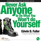 Never Ask Anyone to Do What You Won't Do…