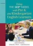Echevarria, Jana J.: Using the SIOP Model with Pre-K and Kindergarten English Learners (SIOP Series)