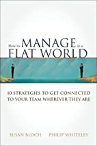 How to Manage in a Flat World: 10 Strategies…