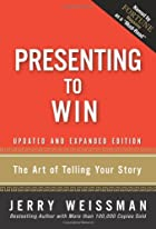 Presenting to Win: The Art of Telling Your…