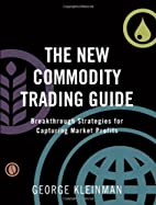 The New Commodity Trading Guide:…