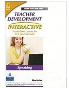 Teacher Development Interactive, Speaking,…