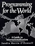 O'Donnell, Sandra Martin: Programming for the World: A Guide to Internationalization