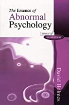 The Essence of Abnormal Psychology by David…
