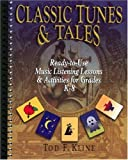 Kline, Tod F.: Classic Tunes and Tales : Ready-to-Use Music Listening Lessons and Activities for Grades K-8