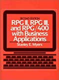 Myers, Stanley E.: Rpg Ii, Rpg Iii, and Rpg/400, With Business Applications