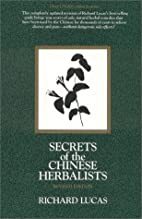 Secrets of the Chinese Herbalists by Richard…