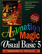 Animation Magic with Visual Basic 5, with CD…
