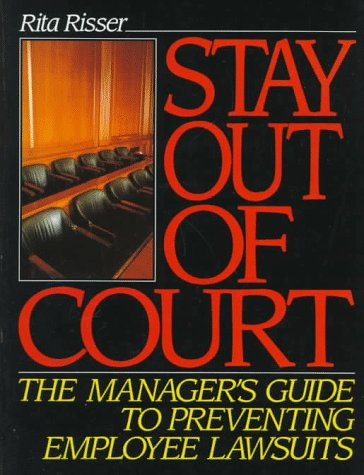 stay-out-of-court-the-managers-guide-to-preventing-employee-lawsuits