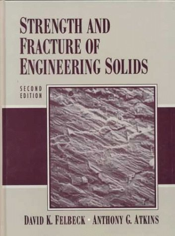 strength-and-fracture-of-engineering-solids-2nd-edition