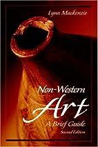 Non-Western Art: A Brief Guide by Lynn…