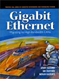 Kadambi, Jayant: Gigabit Ethernet: Migrating to High-Bandwidth Lans