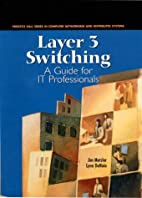 Layer 3 Switching: A Guide for It…