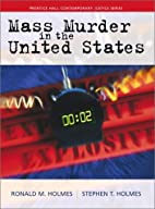 Mass Murder in the United States by Ronald…