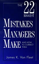 The 22 Biggest Mistakes Managers Make and…