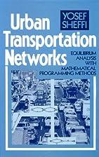 Urban Transportation Networks: Equilibrium…