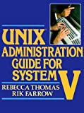 Thomas, Rebecca: Unix Administration Guide for System V