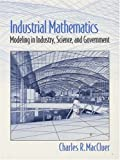 Maccluer, C. R.: Industrial Mathematics: Modeling in Industry, Science, and Government