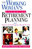 Patterson, Martha Priddy: Working Woman's Guide to Retirement Planning: Saving & Investing Now for a Secure Future