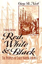 Red, White, and Black: The Peoples of Early…