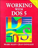 Allen, Mark: Working with DOS 5.0