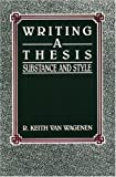 Van Wagenen, R. Keith: Writing a Thesis: Substance and Style