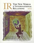 IR: The New World of International Relations…