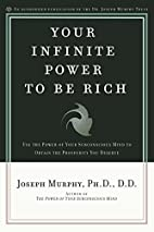 Your Infinite Power to be Rich: Use the…