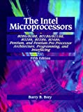 Brey, Barry B.: The Intel Microprocessors: 8086/8088, 80186/80188, 80286, 80386, 80486, Pentium, Pentium Pro, Pentium II Processors  Architecture, Programming, and Interfacing