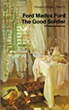 Ford, Ford Madox: The Good Soldier: A Tale of Passion (Modern Classics)
