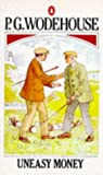 Wodehouse, P.G.: Uneasy Money