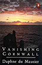 Vanishing Cornwall by Daphne Du Maurier