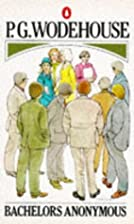 BACHELORS ANONYMOUS by WODEHOUSE