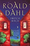 Dahl, Roald: Switch Bitch